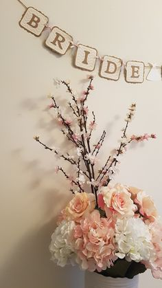 Rustic Floral Bridal Shower Bride To Be Banner Pink Hydrangeas And Roses Centerpiece