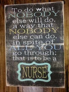 This is so true of all the amazing nurses (in school & on the floor) I am so blessed to know!