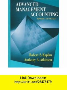 Advanced Management Accounting (3rd Edition) (9780132622882) Robert Kaplan, Anthony A. Atkinson , ISBN-10: 0132622882  , ISBN-13: 978-0132622882 ,  , tutorials , pdf , ebook , torrent , downloads , rapidshare , filesonic , hotfile , megaupload , fileserve