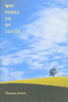 Why People Die by Suicide by Thomas Joiner 0674025490 9780674025493 Harvard University Press, Florida State University, Ebooks Online, Free Ebooks, Book Categories, Why People, Ebook Pdf, Reading Online, Audio Books