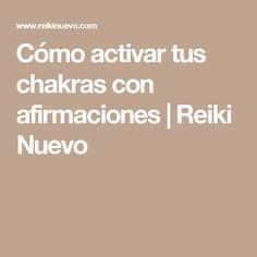 Cómo activar tus chakras con afirmaciones | Reiki Nuevo