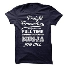 Freight Forwarder only because full time multitasking T Shirt, Hoodie, Sweatshirt