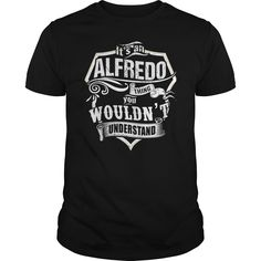 ITS AN ALFREDO THING  #ALFREDO. Get now ==> https://www.sunfrog.com/ITS-AN-ALFREDO-THING-161976220-Black-Guys.html?74430