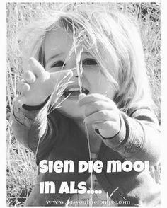 Sien die mooi in als. Afrikaanse Quotes, Social Media Trends, Inspire Me, Inspirational Quotes, Motivational, Qoutes, Words, Instagram Posts, Daughters