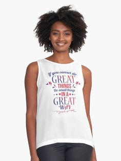 Contrast Tank - If You Cannot Do Great Things Do Small Things In A Great Way. Order now!  #life #motivation #quotes #sales #redbubble #inspiration