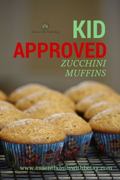 Zucchini Muffins Recipe - ESSENTIAL OILS WITH BETSY