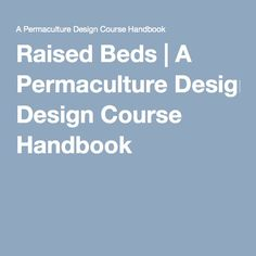 Raised Beds | A Permaculture Design Course Handbook