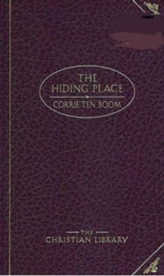 Hiding Place - Deluxe Hardcover Corrie Ten Boom, Love And Forgiveness, Hiding Places, Memoirs, Gods Love, Christian, Writing, Hiding Spots, Love Of God