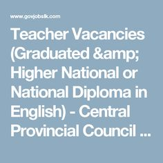 Teacher Vacancies (Graduated & Higher National or National Diploma in English) - Central Provincial Council - Government Job Vacancies in Sri Lanka
