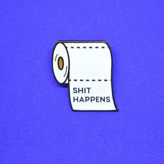 Shit Happens Soft Enamel Pin // Cute Pin // Pins // Enamel