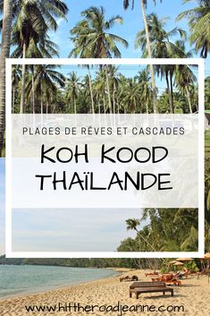 Koh Kood (Thaïlande), plages de rêve, couples et cascades: le guide complet.