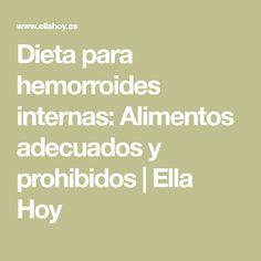 Dieta para hemorroides internas: Alimentos adecuados y prohibidos   Ella Hoy