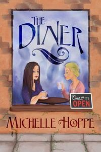 THE DINER by Michelle Hoppe