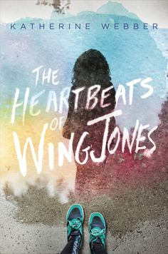 Check out the cover to THE HEARTBEATS OF WING JONES, a debut YA novel by Katherine Webber, hitting shelves on 3/14/17!