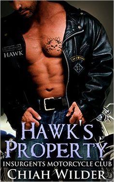 Hawk's Property: Insurgents Motorcycle Club (Insurgents MC Romance Book 1) - Kindle edition by Chiah Wilder, Hot Tree Edition. Literature & Fiction Kindle eBooks @ Amazon.com.