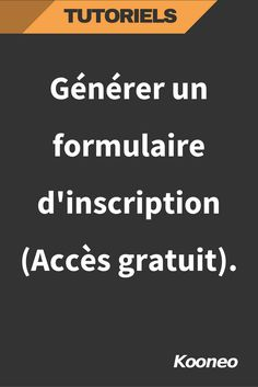[TUTORIEL] Générer un formulaire d'inscription (Accès gratuit) #Ecommerce #Kooneo #Tutoriel #Kooneo #Accesgratuit