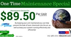 air conditioning maintenance coupon for a one time maintenance $89.50 per unit! Now's the best time to prepare your HVAC system for the summer! Visit http://www.gibsonair.com/specials/ for more energy and money saving deals or to schedule HVAC service in Las Vegas
