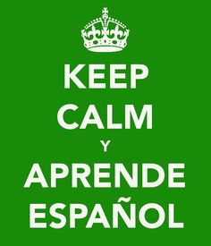 Keep calm y aprende español. This needs to be in my classroom High School Spanish, Ap Spanish, Spanish Teacher, Spanish Classroom, Spanish Memes, Spanish Lessons, Learn Spanish, Spanish Alphabet, Spanish Activities