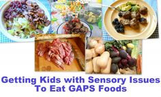 My Child Needs GAPS But Won't Even Touch That Kind of Food! (how to get kids with sensory issues on the GAPS Diet) | Health, Home, & Happiness