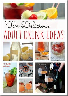 Ten Delicious Adult Drink Recipes via The Taylor House #cocktails #happyhour