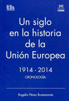 Un siglo en la historia de la Unión Europea : 1914-2014 : cronología. Valencia: Tirant Humanidades, 2015, 325 p.