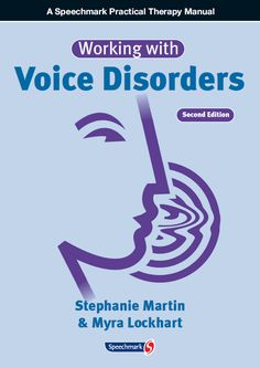 Working With Voice Disorders - Second Edition
