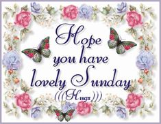 Hope You Have A Lovely Sunday good morning sunday sunday quotes happy sunday good morning sunday sunday images sunday pictures sunday quotes and sayings Happy Sunday Images, Happy Sunday Morning, Sunday Pictures, Happy Sunday Quotes, Good Morning Good Night, Saturday Sunday, Happy Weekend, Happy Monday, Morning Quotes