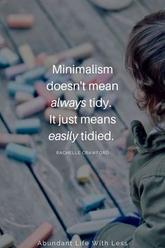 Minimalism isn't reserved for those perfectly organized and always tidy individuals. In fact, it's in the middle of the mess we need minimalism most of all. Read, When Minimalism Meets the Messiness of Family Life