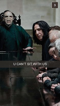 The Harry Potter x Mean Girls you never knew your life needed - lol! Seen too many great 'you can't sit with us' memes today Humor Mexicano, Harry Potter Love, Harry Potter Fandom, Voldemort, Hogwarts, Funniest Snapchats, Severus Rogue, Severus Snape, No Muggles