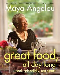 Great Food, All Day Long: Cook Splendidly, Eat Smart by Maya Angelou,http://www.amazon.com/ Worth every penny just for all the great stories about the dishes.