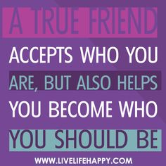 A True Friend Accepts Who You Are..... V/@LeezaGibbons