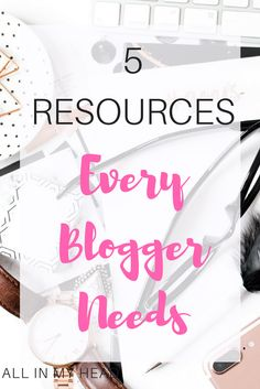 The 5 resources every blogger needs!