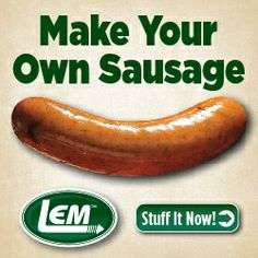 Make Your Own Sausage At Home With LEM Products The Leader In Game