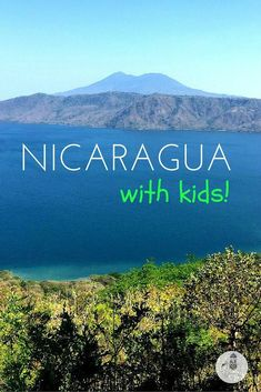 Nicaragua with Kids: Everything you need to know! A comprehensive guide to visiting The Land of Lakes and Volcanoes with kids. Includes destination guides, hotel reviews, best time to go, information on visas, video guides and more!