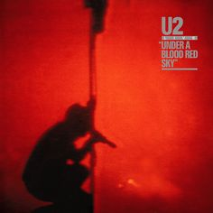 U2 > Discography > Albums > Under a Blood Red Sky