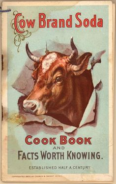 Cow Brand Soda Cook Book and Facts Worth Knowing (CK0067) - Emergence of Advertising in America - Duke Libraries