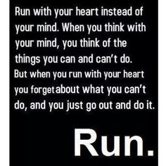 Running is an escape and a stress reliever for me. If I can't yell or scream, I run.