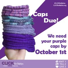 It's nearly time to put down your knitting needles! All #CLICKforBabies caps are due by October 1st. The crafted caps will be given out to families alongside the Period of PURPLE Crying program in the months of November and December. Visit CLICKforBabies.org to locate a drop off site near you!