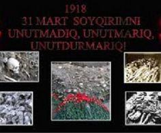 Bugün, 31 Mart – Azerbaycan Türk'ünün Soykırım Günüdür. | Haberhan Siyasi Güncel Haber Sitesi