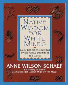 Native Wisdom for Minds: Daily Reflections Inspired by the Native Peoples of the World