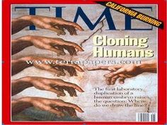 """Mocking the Creator. Sewing New Seed Among Mankind. (Time Cover: Cloning Humans) Galatians """"Be not deceived; God is not mocked: for whatsoever a man soweth, that shall he also reap. Young Vic, Human Embryo, Never Let Me Go, Time News, Persuasive Essays, Remember The Time, Time Magazine, Interesting Reads, Vintage Magazines"""