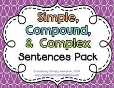 Simple, Compound, & Complex Sentences Review Pack. 5 Different Activities.