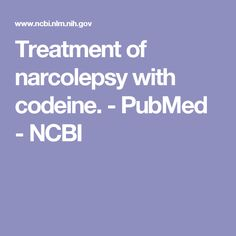 Treatment of narcolepsy with codeine. - PubMed - NCBI