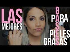 Bases para pieles Grasas - Cynthia La'Maquilladora ♥