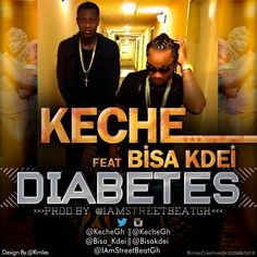 Keche – Diabetes (Feat. Bisa Kdei)