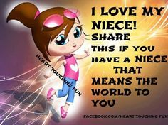 Love my niece I Love My Niece, Love You, Son Quotes, Family Quotes, Just Because Quotes, Family Over Everything, Fun World, Family Love, Special Day