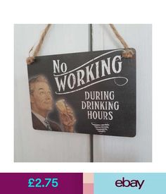 Plaques & Signs No Working During Drinking Hours Mini Metal Sign Fathers Day Gift #ebay #Home & Garden