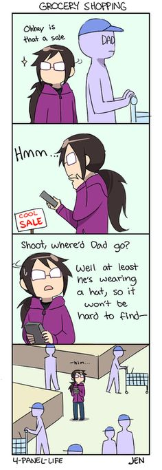 This happens to me all. Of. The. Time. Except it's usually Mom who disappears. But when Dad comes with us, he's gone in an instant. He apparently isn't adjusted to keeping together on shopping trips.