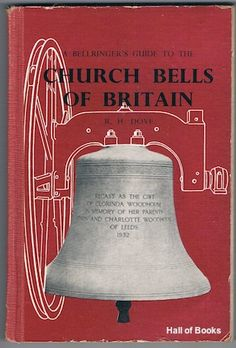 A Bellringer's Guide To The Church Bells Of Britain And Ringing Peals Of The World, Ronald H. Dove