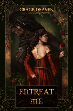 Must read for fans of fantasy romance. Draven's books have incredible depth and heart, and Entreat Me doesn't disappoint.